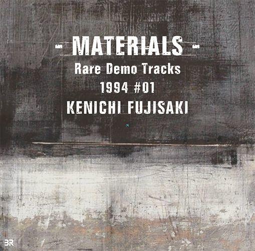 画像1: KENICHI FUJISAKI / - MATERIALS - Rare Demo Tracks 1994 #01 (1)
