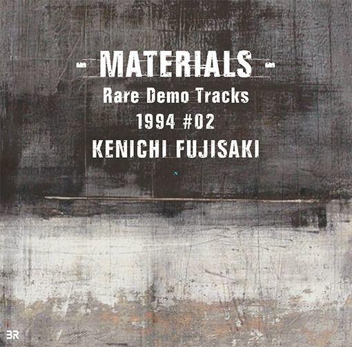 画像1: KENICHI FUJISAKI / - MATERIALS - Rare Demo Tracks 1994 #02 (1)