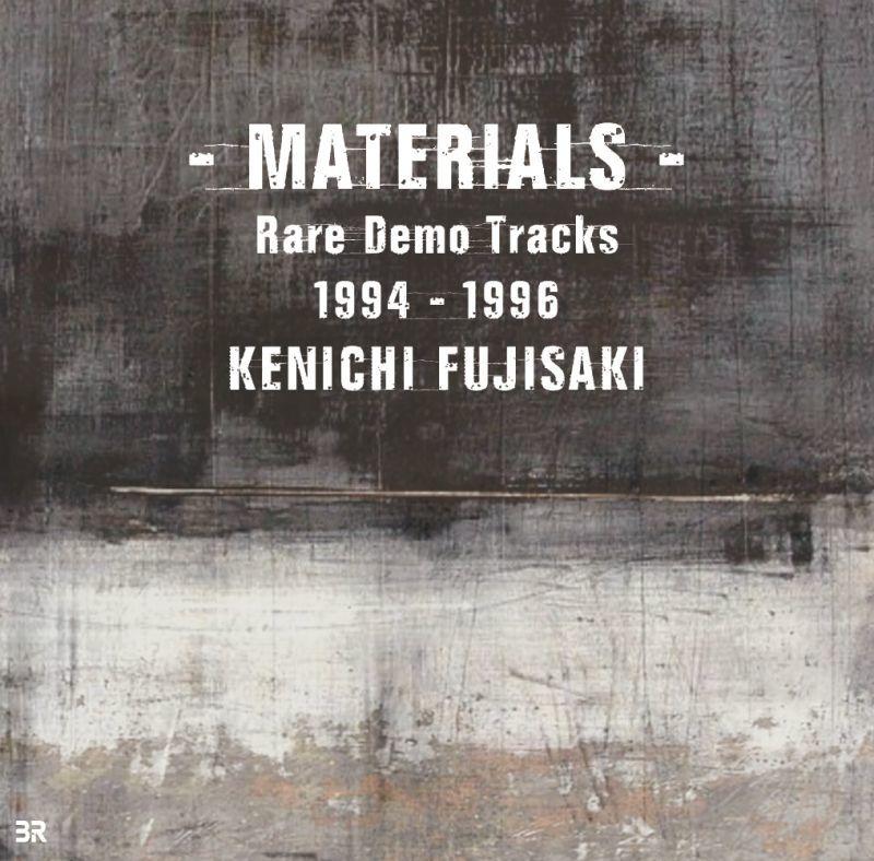 画像1: KENICHI FUJISAKI / - MATERIALS - Rare Demo Tracks 1994 - 1996 (1)
