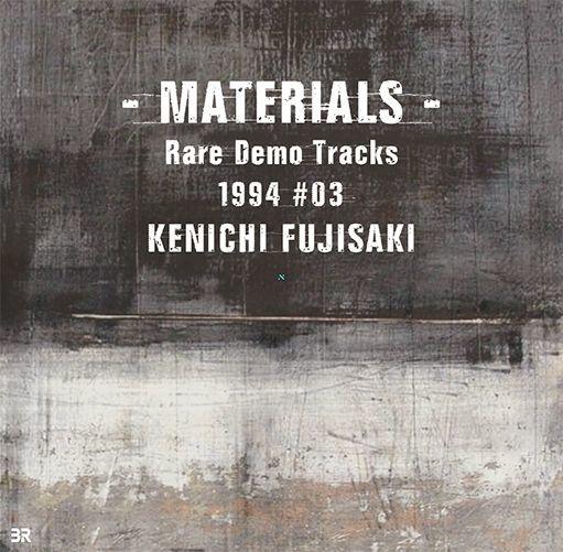 画像1: KENICHI FUJISAKI / - MATERIALS - Rare Demo Tracks 1994 #03 (1)
