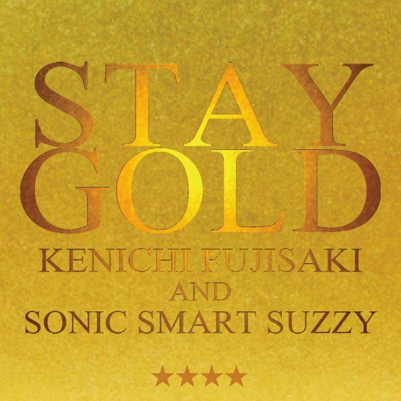 画像1: 【CD-R】KENICHI FUJISAKI AND SONIC SMART SUZZY / STAY GOLD (1)