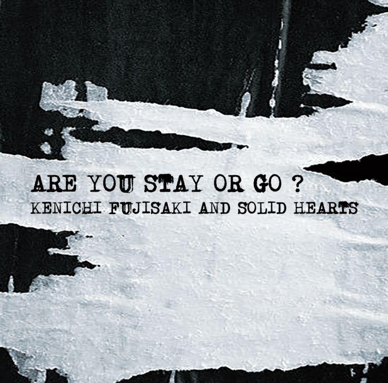 画像1: 【DVD-R】KENICHI FUJISAKI AND SOLID HEARTS / ARE YOU STAY OR GO? (1)